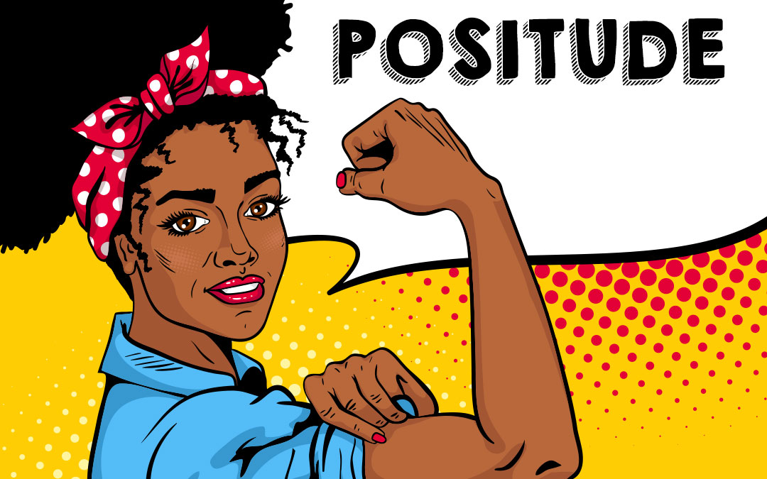 """The Power of """"Positude"""""""