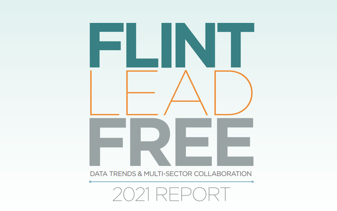 Flint Lead Free 2021 Report Highlights Positive Trends and over $53M in Economic Benefits